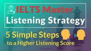 IELTS Listening – 5 Steps to a Higher Score